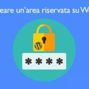 come creare un'area riservata su Wordpress